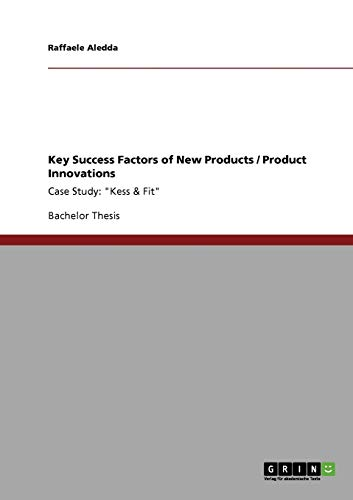 Key Success Factors of New Products Product Innovations: Raffaele Aledda