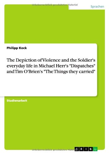 9783640731015: The Depiction of Violence and the Soldier's everyday life in Michael Herr's