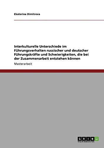 9783640732234: Interkulturelle Unterschiede im Führungsverhalten. Führungsstil in deutschen und russischen Unternehmen im Vergleich