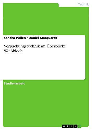 Verpackungstechnik im Überblick: Weißblech - Daniel Marquardt