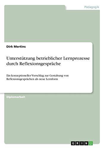 Unterst tzung Betrieblicher Lernprozesse Durch Reflexionsgespr che (Paperback) - Dirk Mertins