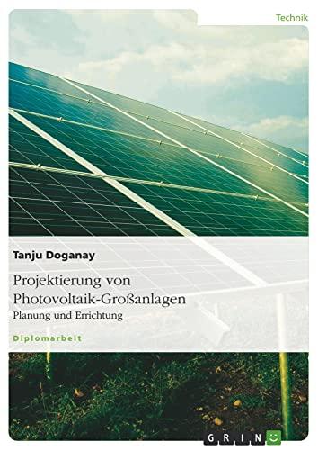 Projektierung von Photovoltaik-Groanlagen - Doganay, Tanju