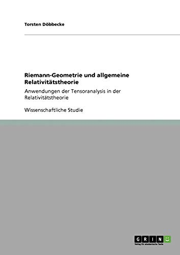 Riemann-Geometrie Und Allgemeine Relativitatstheorie: Torsten D. Bbecke