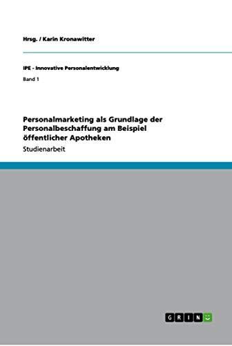 9783640741755: Personalmarketing als Grundlage der Personalbeschaffung am Beispiel öffentlicher Apotheken