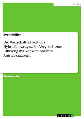 Die Wirtschaftlichkeit Des Hybridfahrzeuges. Ein Vergleich Zum Fahrzeug Mit Konventionellem ...
