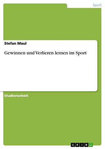 Gewinnen und Verlieren lernen im Sport (Paperback) - Stefan Maul