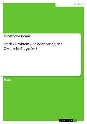 Ist Das Problem Der Zerstorung Der Ozonschicht Gelost?: Christophe Gouin