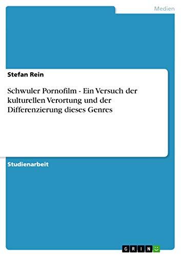 9783640746705: Schwuler Pornofilm - Ein Versuch der kulturellen Verortung und der Differenzierung dieses Genres (German Edition)