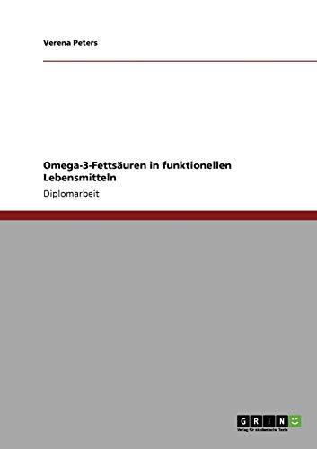 Omega-3-Fettsauren in Funktionellen Lebensmitteln: Verena Peters