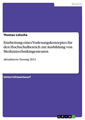 9783640748013: Erarbeitung eines Vorlesungskonzeptes für den Hochschulbereich zur Ausbildung von Medizintechnikingenieuren (German Edition)