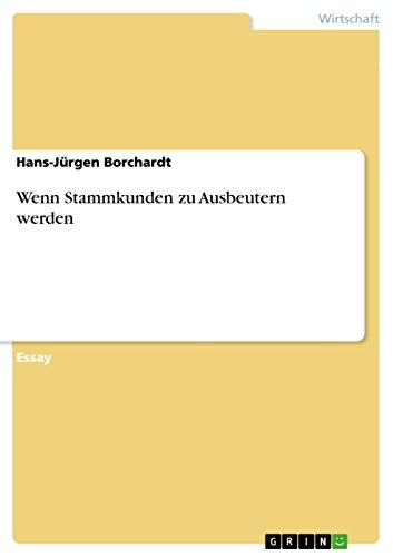Wenn Stammkunden Zu Ausbeutern Werden: Hans-Jurgen Borchardt