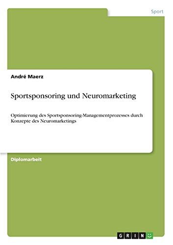 9783640761296: Sportsponsoring und Neuromarketing