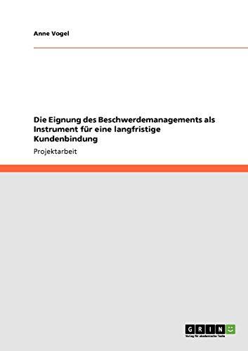 Die Eignung Des Beschwerdemanagements ALS Instrument Fur Eine Langfristige Kundenbindung: Anne ...