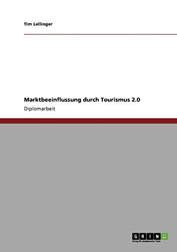 Marktbeeinflussung Durch Tourismus 2.0: Tim Lellinger