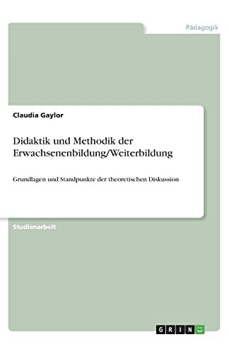 9783640764181: Didaktik und Methodik der Erwachsenenbildung/Weiterbildung