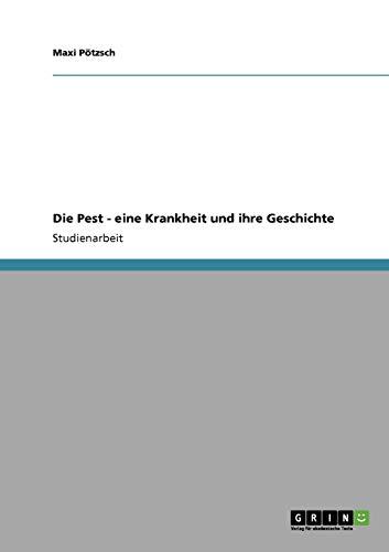 Die Pest - eine Krankheit und ihre: Maxi Pötzsch