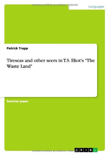 9783640768189: Tireseas and other seers in T.S. Eliot's