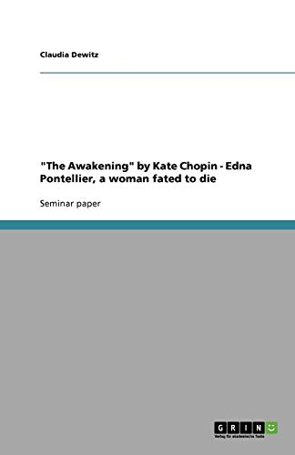9783640769445: The Awakening by Kate Chopin - Edna Pontellier, a Woman Fated to Die