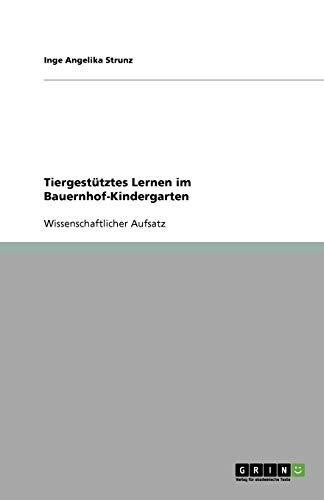 9783640771240: Tiergestutztes Lernen Im Bauernhof-Kindergarten