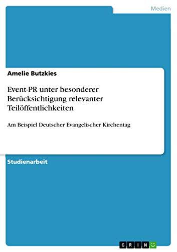 9783640773077: Event-PR unter besonderer Berücksichtigung relevanter Teilöffentlichkeiten (German Edition)