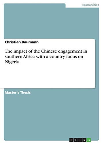 The Impact of the Chinese Engagement in Southern Africa with a Country Focus on Nigeria: Christian ...