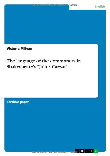 9783640775248: The language of the commoners in Shakespeare's