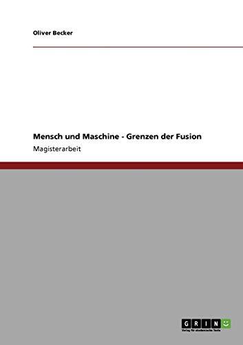 Mensch und Maschine - Grenzen der Fusion: Oliver Becker