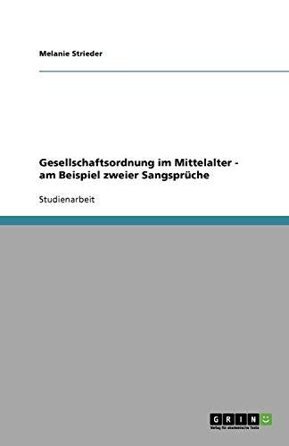 9783640775835: Gesellschaftsordnung im Mittelalter - am Beispiel zweier Sangsprüche