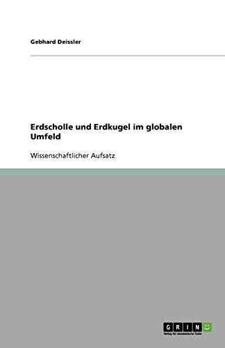 Erdscholle Und Erdkugel Im Globalen Umfeld: Gebhard Deissler
