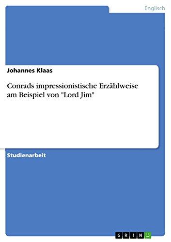 Conrads Impressionistische Erzahlweise Am Beispiel Von Lord Jim: Johannes Klaas