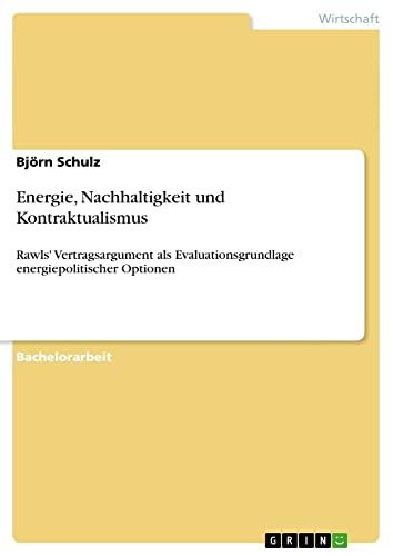Energie, Nachhaltigkeit Und Kontraktualismus: Bj Rn Schulz