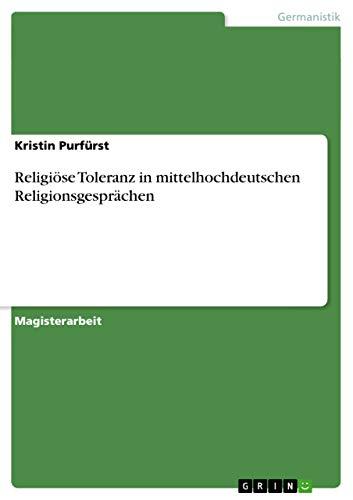 9783640778812: Religiöse Toleranz in mittelhochdeutschen Religionsgesprächen (German Edition)