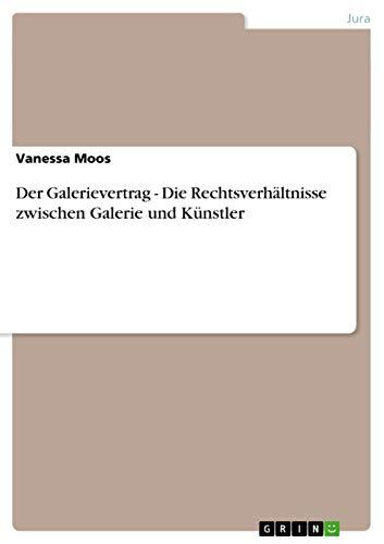 9783640780501: Der Galerievertrag - Die Rechtsverhältnisse zwischen Galerie und Künstler