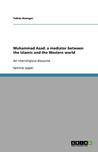 9783640782192: Muhammad Asad: a mediator between the Islamic and the Western world