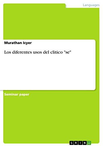 Los Diferentes Usos del Clitico Se (Spanish Edition): Icyer, Fetullah