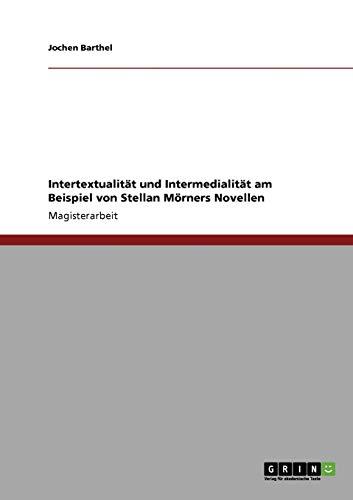 Intertextualitat Und Intermedialitat Am Beispiel Von Stellan Morners Novellen: Jochen Barthel