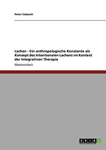 9783640786411: Lachen - Ein anthropologische Konstante als Konzept des Intentionalen Lachens im Kontext der Integrativen Therapie