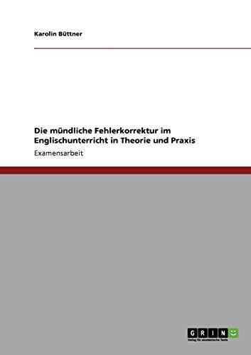 Die Mundliche Fehlerkorrektur Im Englischunterricht in Theorie Und Praxis: Karolin B. Ttner