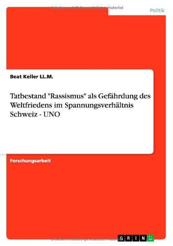 9783640791590: Tatbestand Rassismus ALS Gefahrdung Des Weltfriedens Im Spannungsverhaltnis Schweiz - Uno