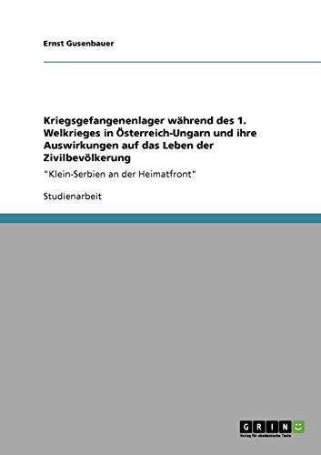 9783640797776: Kriegsgefangenenlager während des 1. Welkrieges in  Ã-sterreich-Ungarn und ihre Auswirkungen auf das Leben der Zivilbevölkerung