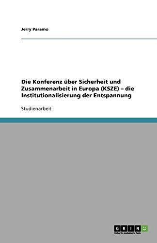 9783640799329: Die Konferenz über Sicherheit und Zusammenarbeit in Europa (KSZE) - die Institutionalisierung der Entspannung