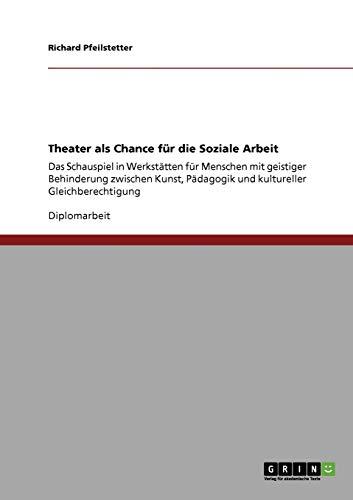 9783640801268: Theater als Chance fÃ1/4r die Soziale Arbeit