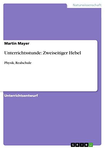 9783640802302: Unterrichtsstunde: Zweiseitiger Hebel (German Edition)