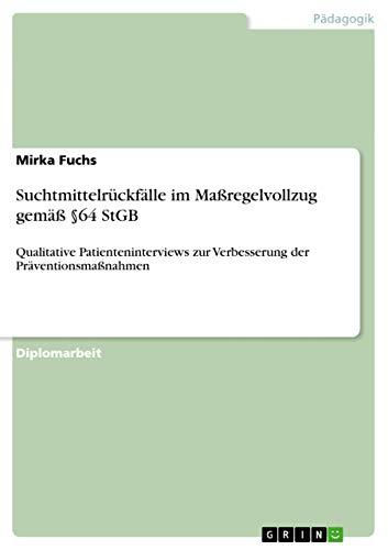 9783640809134: Suchtmittelr�1/4ckfälle im Ma�Yregelvollzug gemä�Y §64 StGB