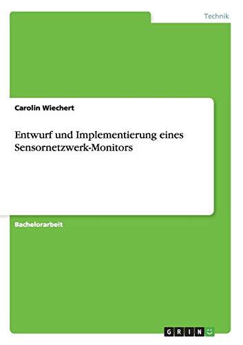 Entwurf Und Implementierung Eines Sensornetzwerk-Monitors: Carolin Wiechert