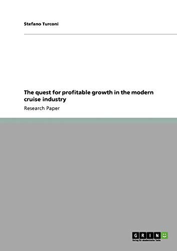 9783640812943: The Quest for Profitable Growth in the Modern Cruise Industry