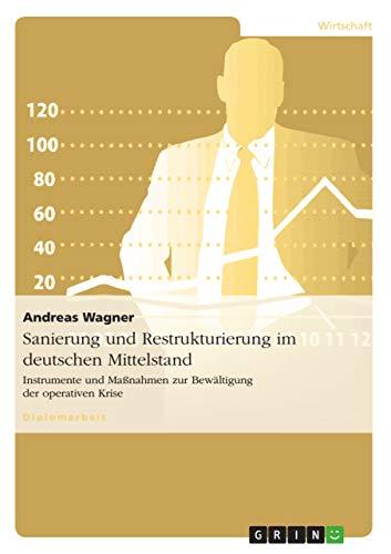 Sanierung Und Restrukturierung Im Deutschen Mittelstand: Andreas Wagner