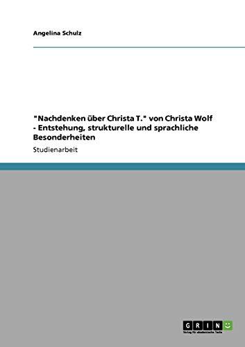 Nachdenken Uber Christa T. Von Christa Wolf - Entstehung, Strukturelle Und Sprachliche ...