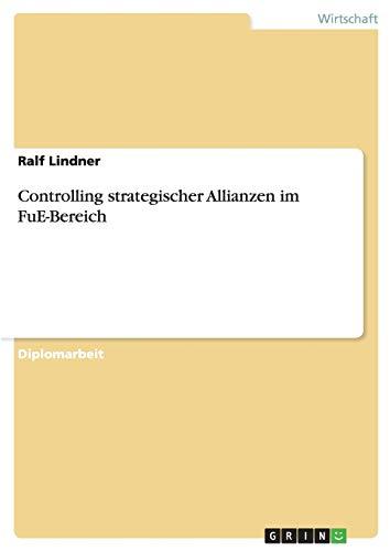 9783640816026: Controlling strategischer Allianzen im FuE-Bereich
