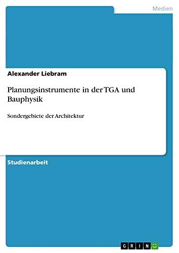 9783640820221: Planungsinstrumente in Der Tga Und Bauphysik